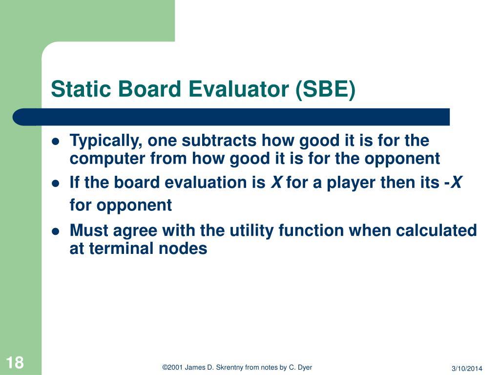 Static Board Evaluator (SBE)