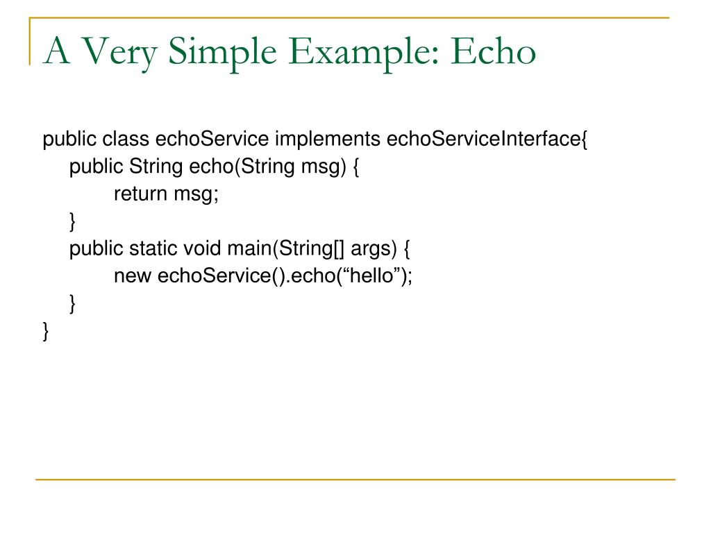 A Very Simple Example: Echo