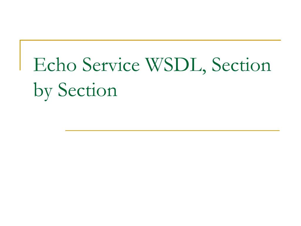 Echo Service WSDL, Section by Section