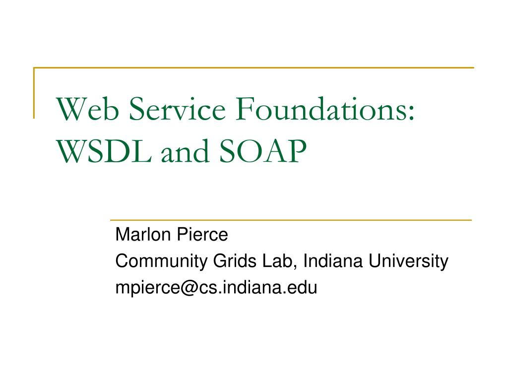 Web Service Foundations: WSDL and SOAP