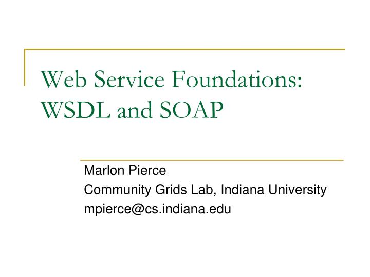 Web service foundations wsdl and soap
