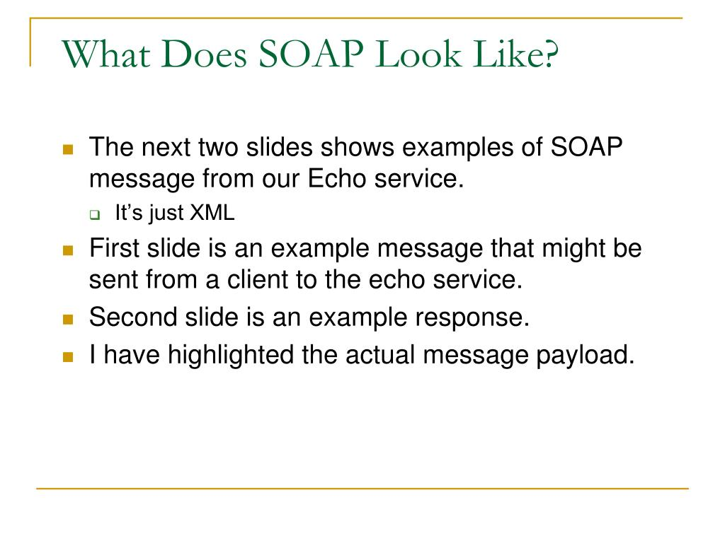 What Does SOAP Look Like?