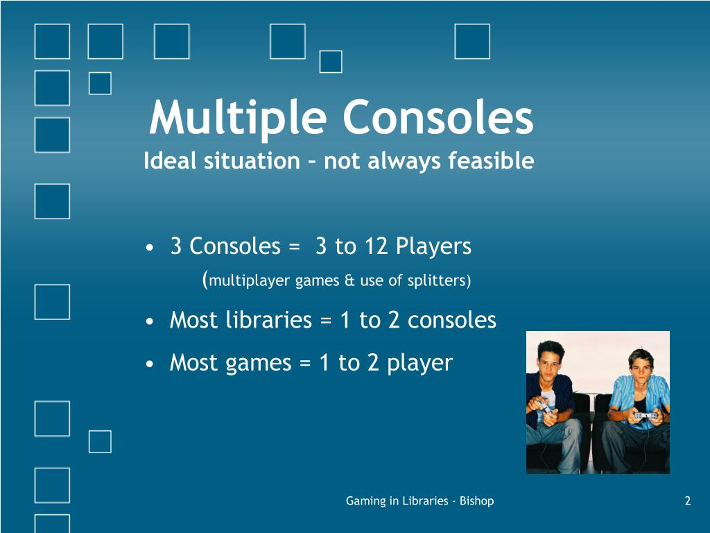 Multiple Consoles