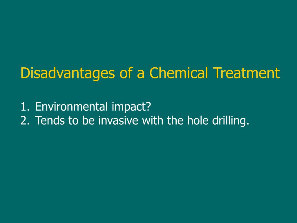 Disadvantages of a Chemical Treatment