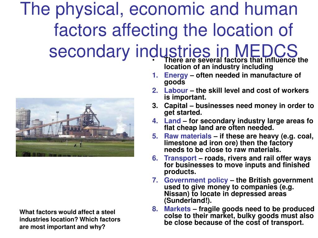 The physical, economic and human factors affecting the location of secondary industries in MEDCS