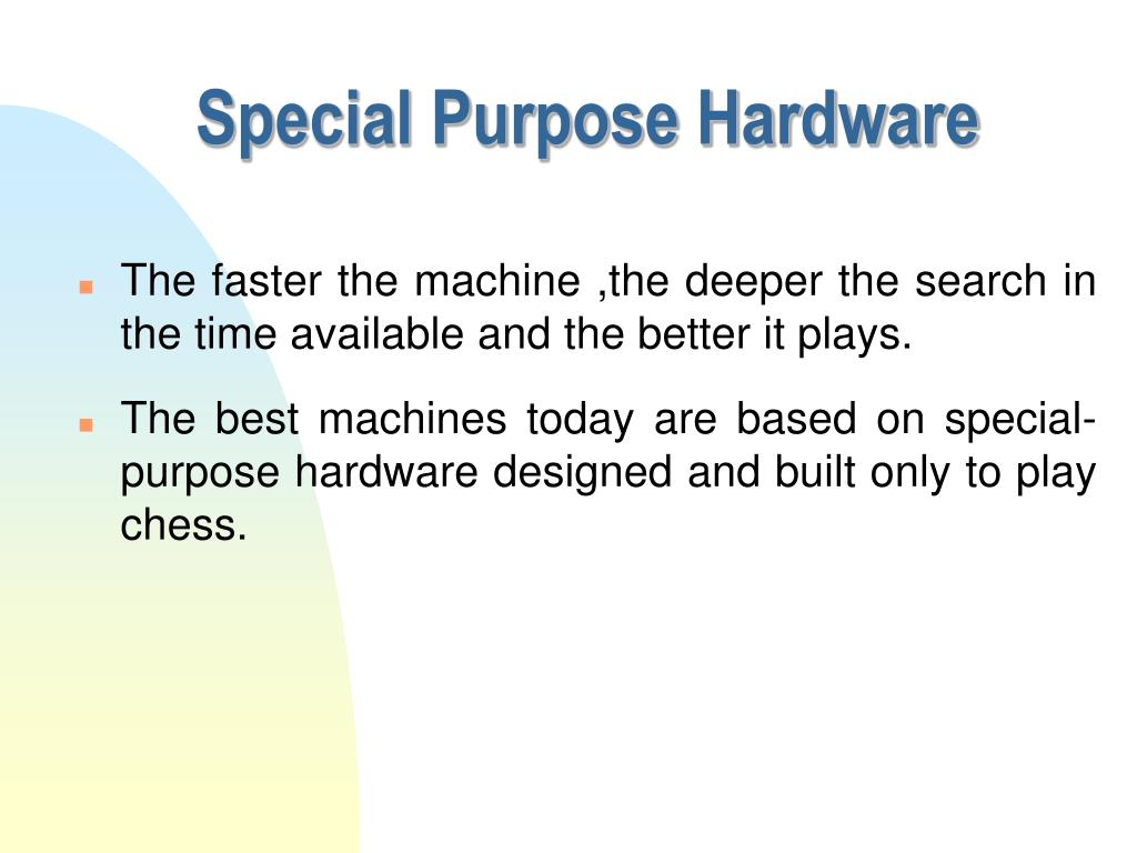 Special Purpose Hardware