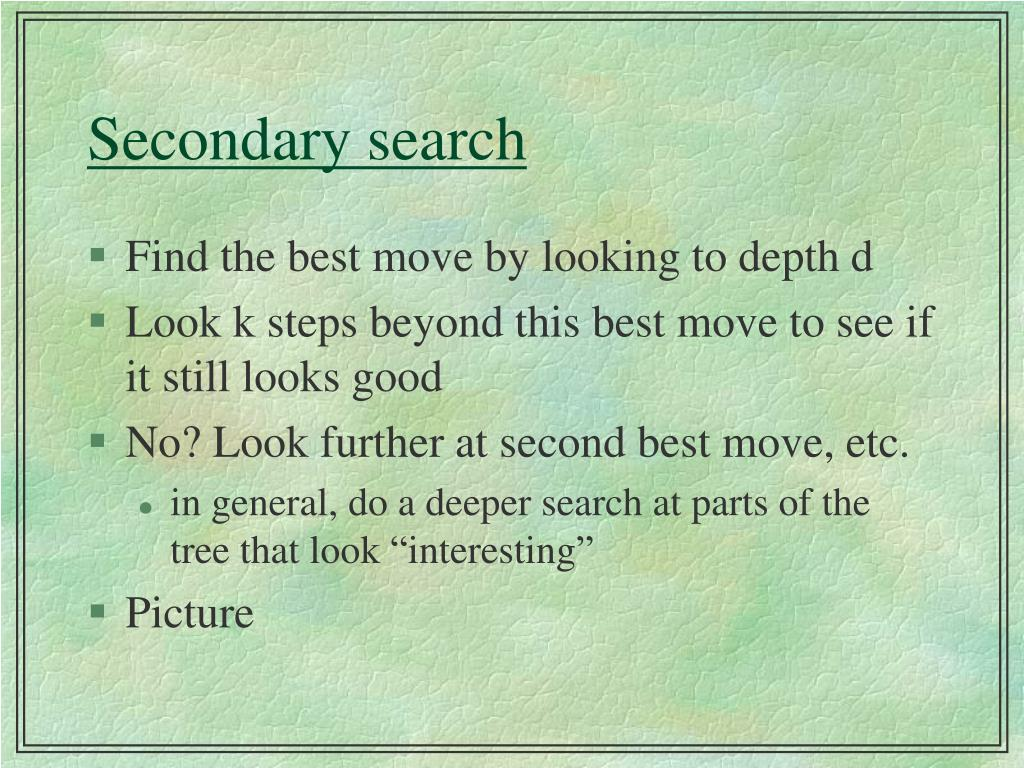 Secondary search