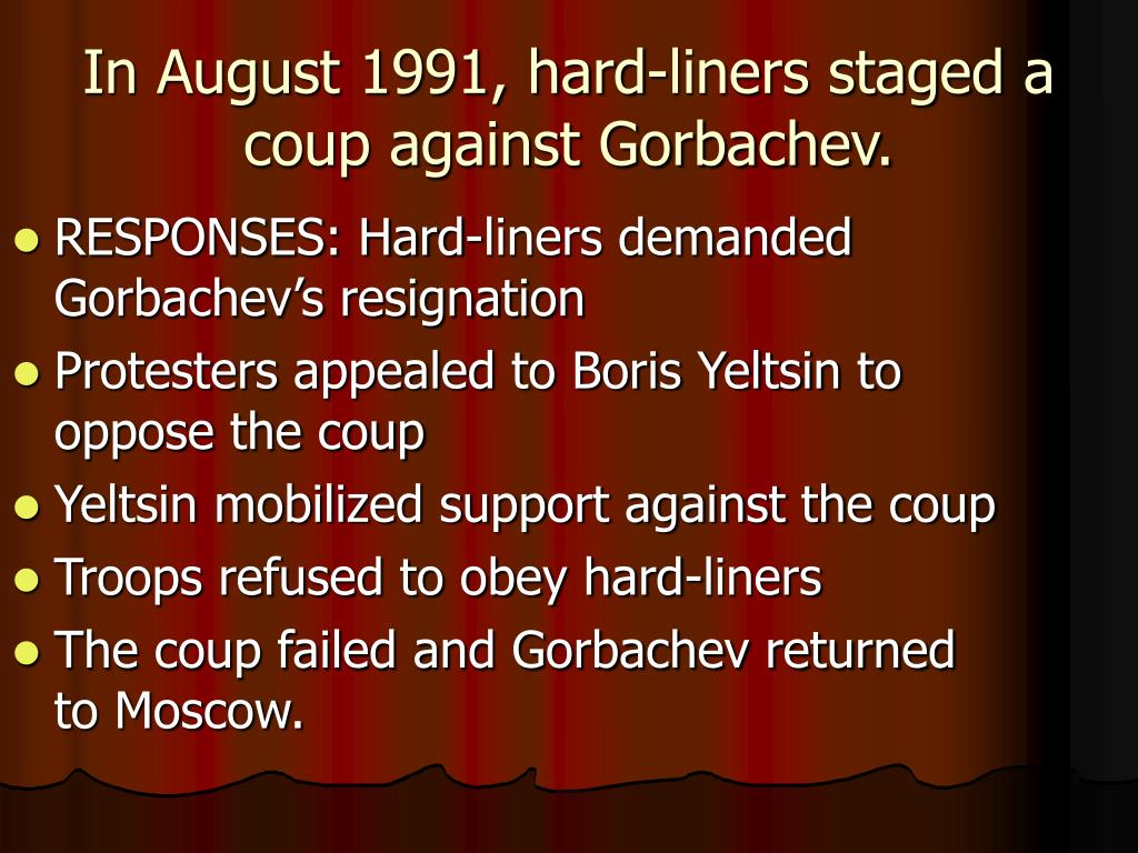 RESPONSES: Hard-liners demanded Gorbachev's resignation