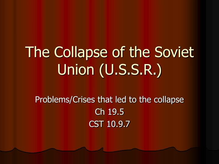 The collapse of the soviet union u s s r