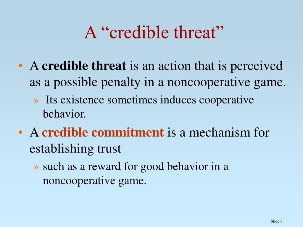 "A ""credible threat"""