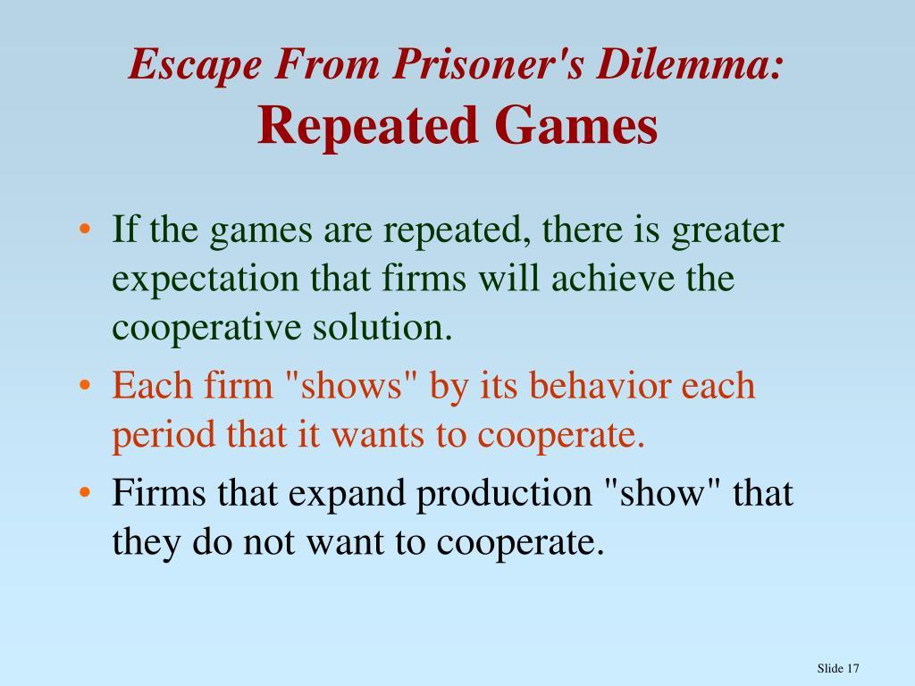 Escape From Prisoner's Dilemma: