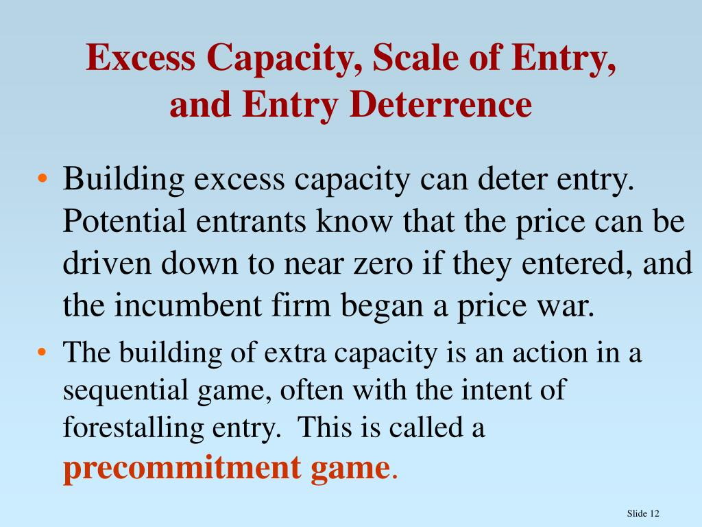 Excess Capacity, Scale of Entry, and Entry Deterrence