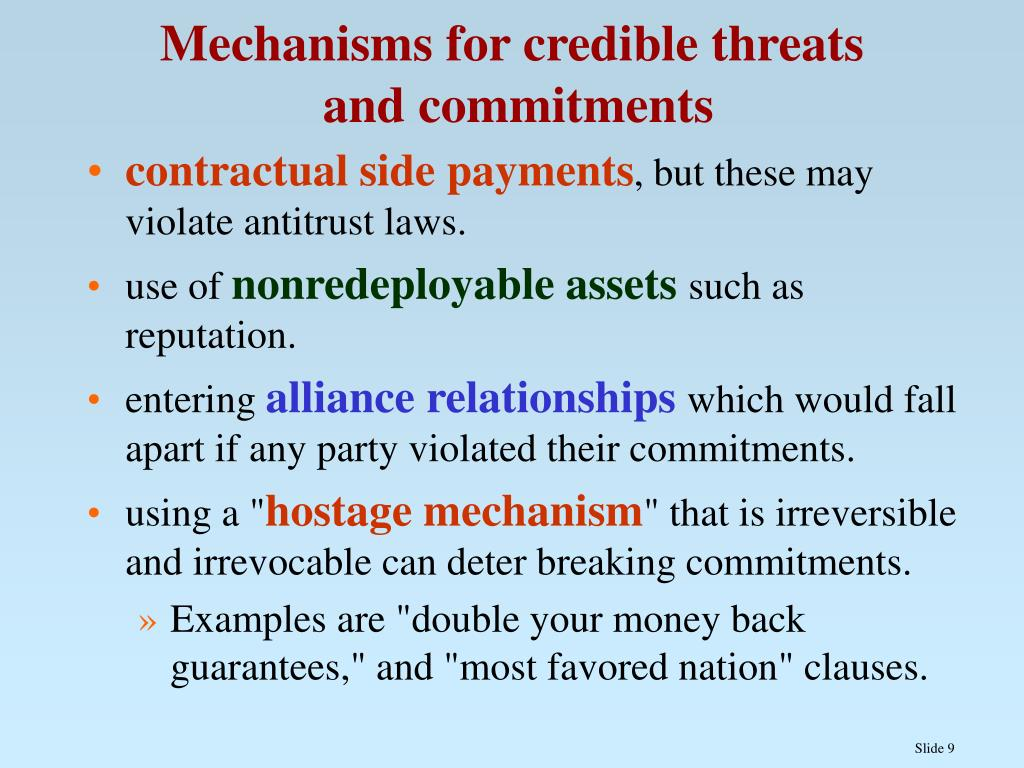Mechanisms for credible threats