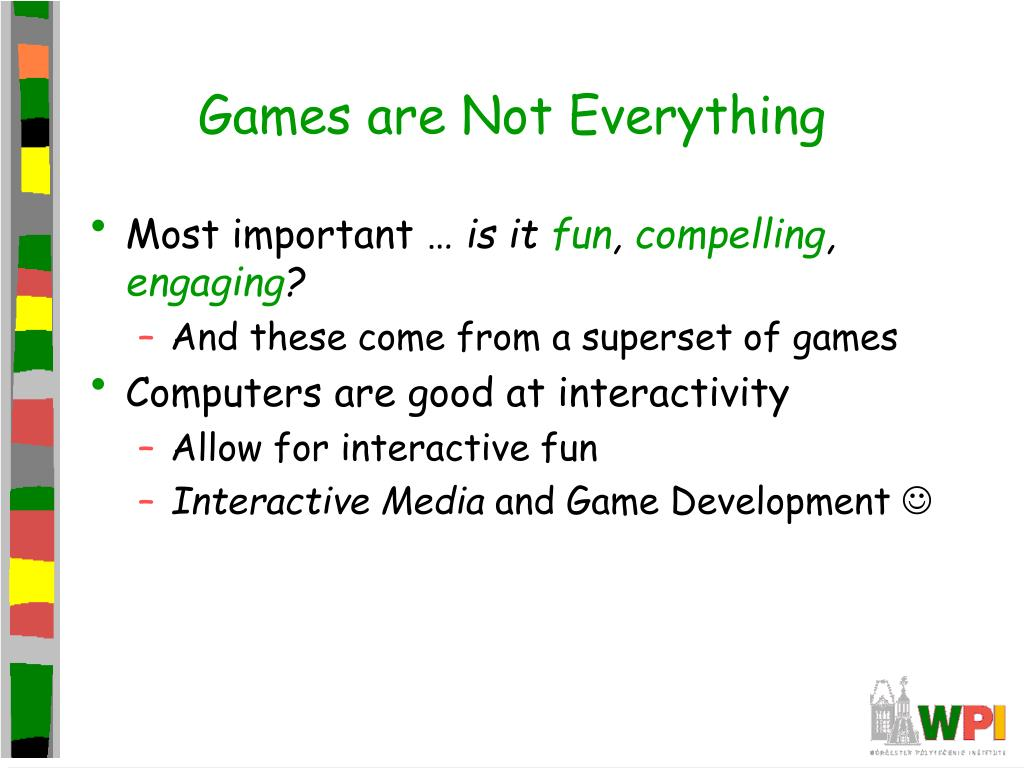 Games are Not Everything