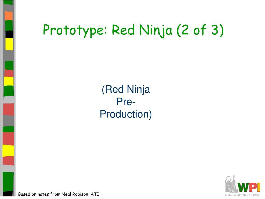 Prototype: Red Ninja (2 of 3)
