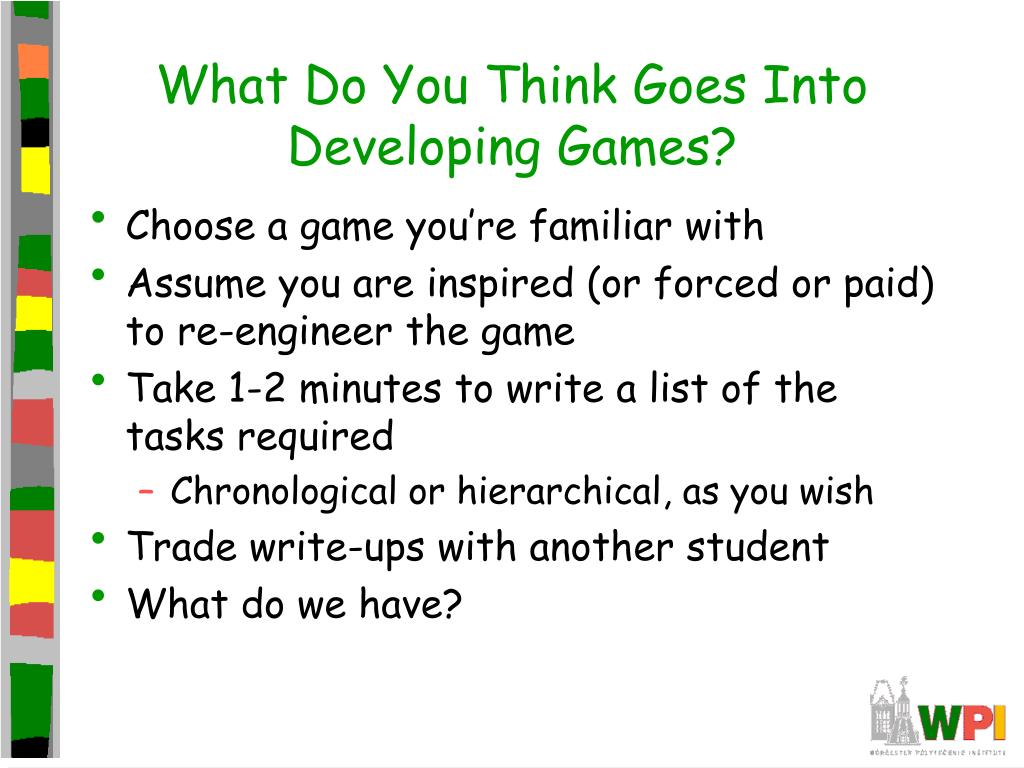 What Do You Think Goes Into Developing Games?