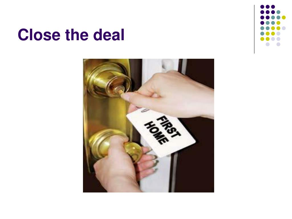 Close the deal