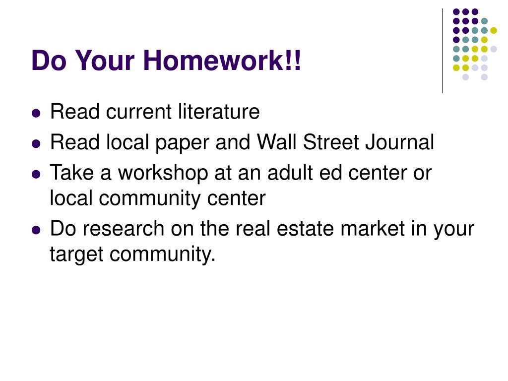 Do Your Homework!!
