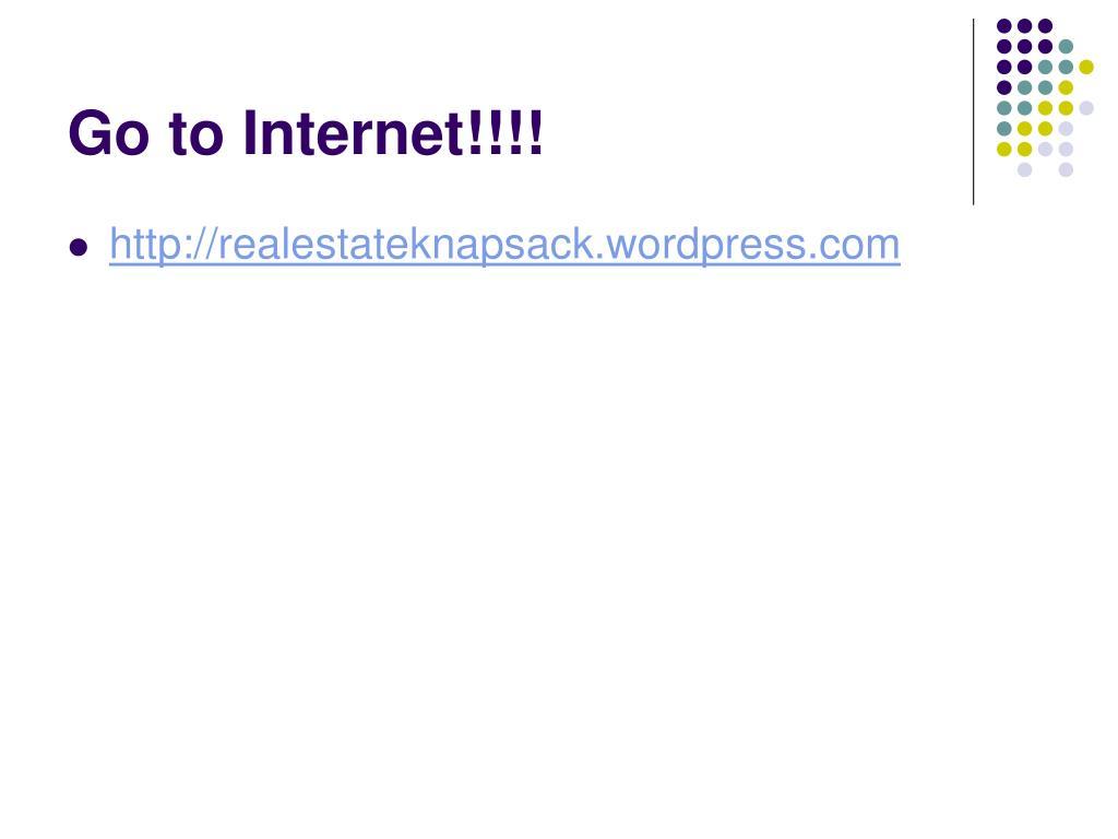 Go to Internet!!!!