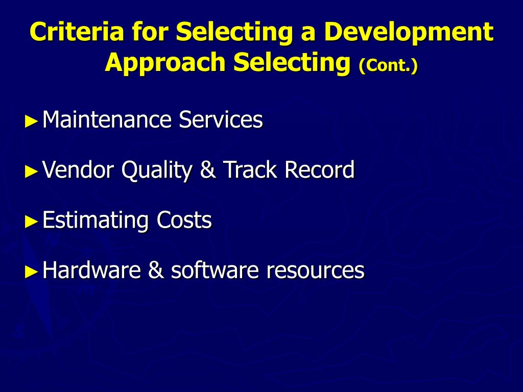 Criteria for Selecting a Development Approach Selecting