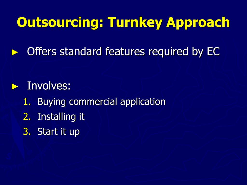 Outsourcing: Turnkey Approach