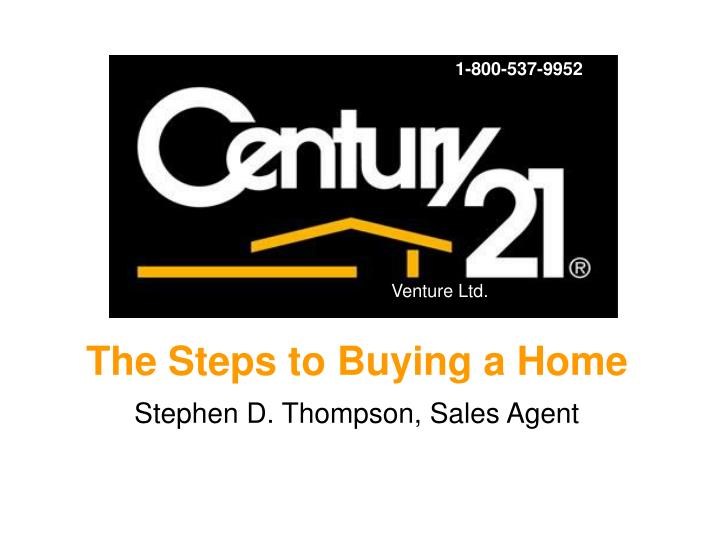 The steps to buying a home stephen d thompson sales agent