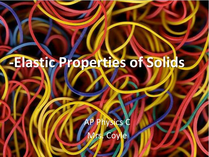 Elastic properties of solids