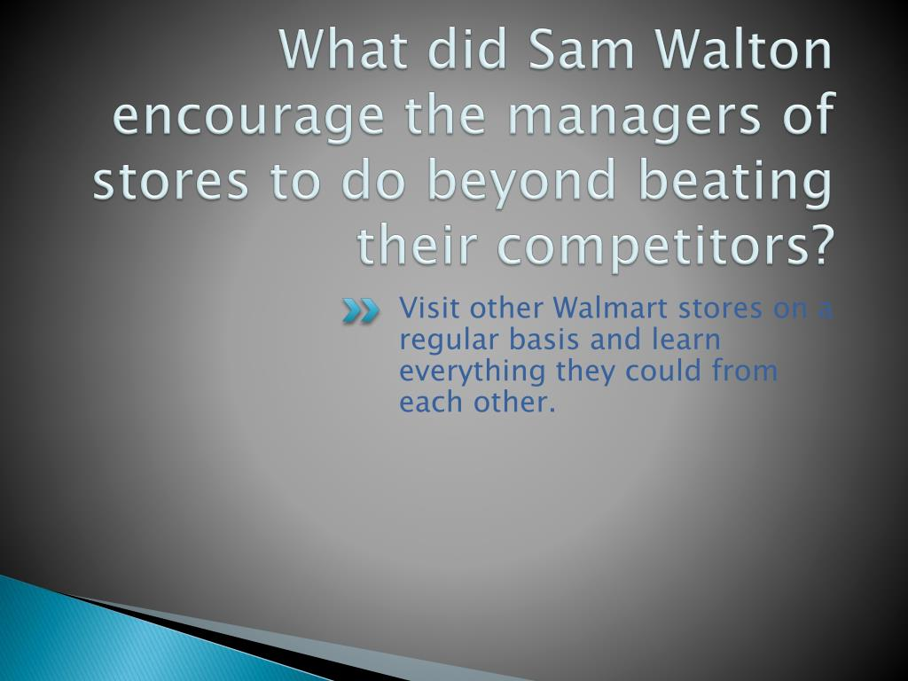 What did Sam Walton encourage the managers of stores to do beyond beating their competitors?
