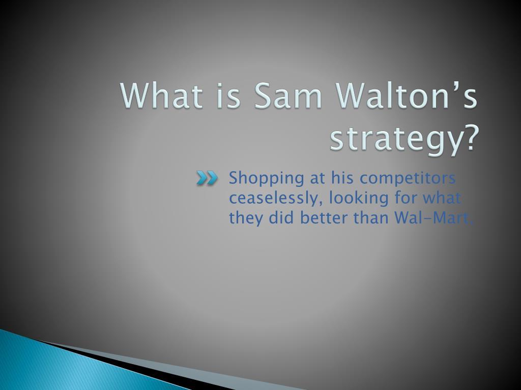 What is Sam Walton's strategy?