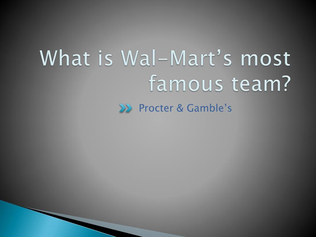 What is Wal-Mart's most famous team?