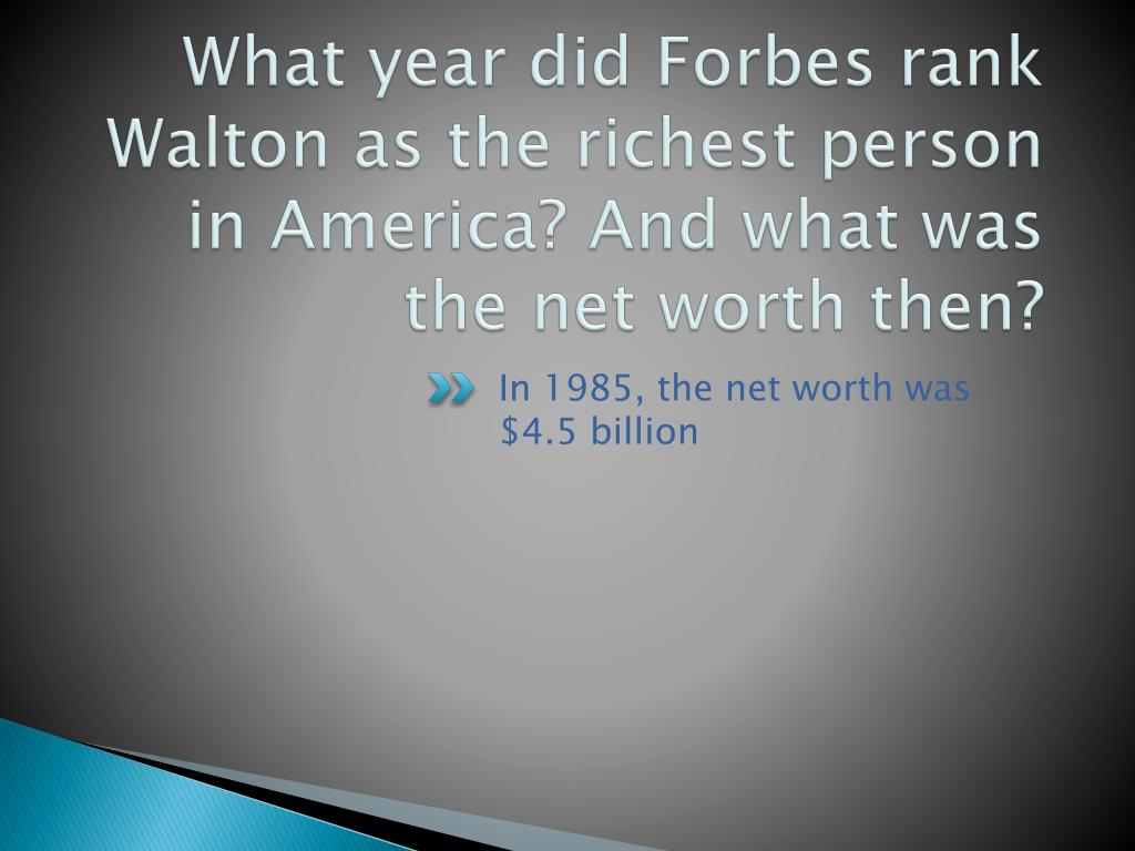 What year did Forbes rank Walton as the richest person in America? And what was the net worth then?