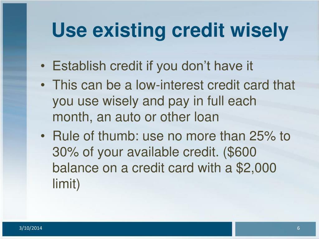 Use existing credit wisely
