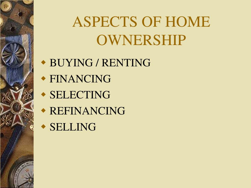 ASPECTS OF HOME OWNERSHIP