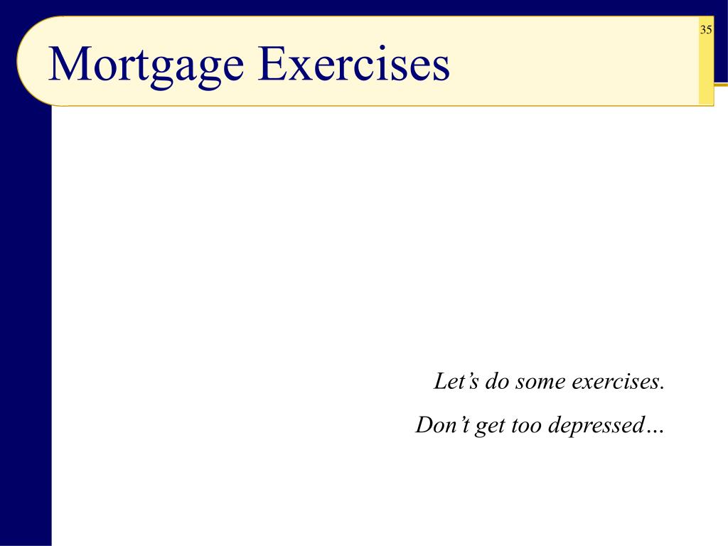 Mortgage Exercises