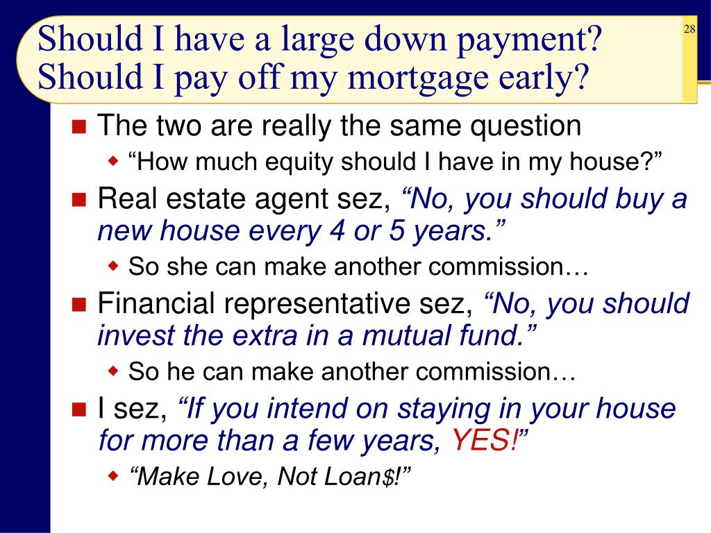 Should I have a large down payment?
