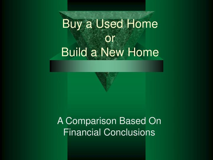 Buy a used home or build a new home l.jpg