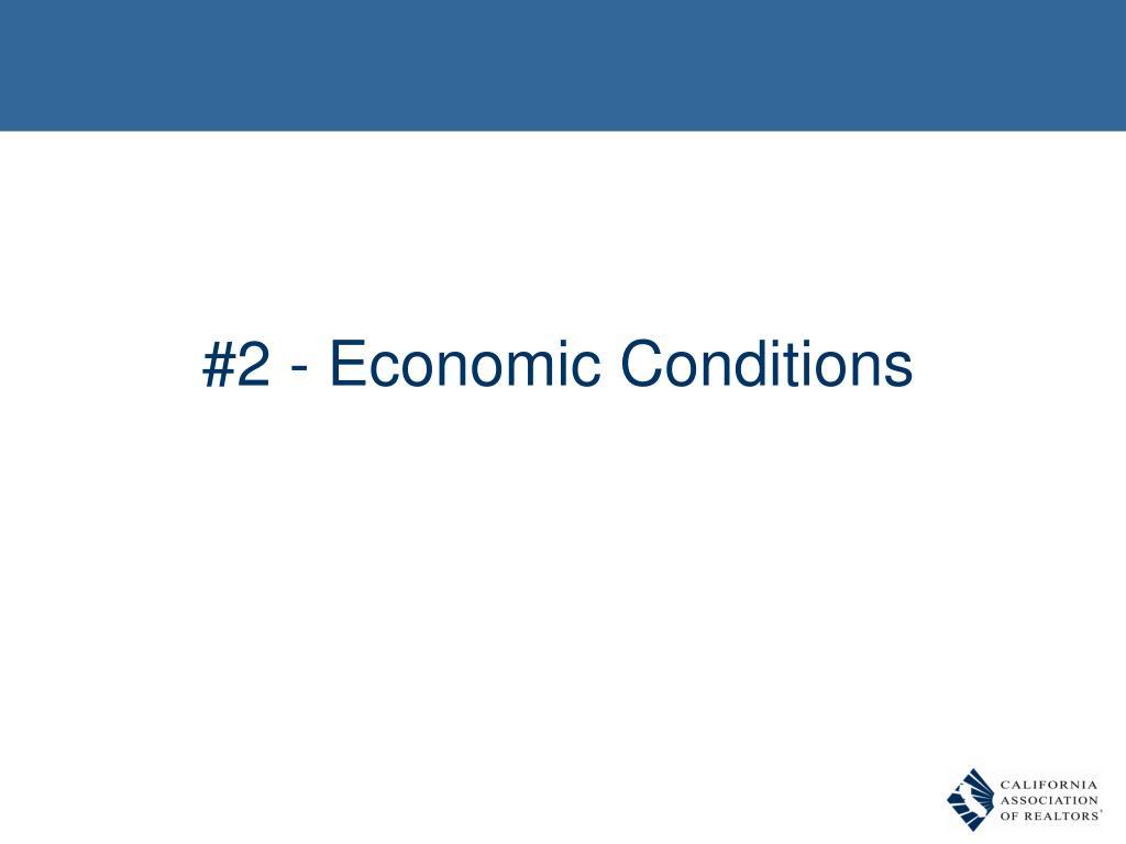 #2 - Economic Conditions