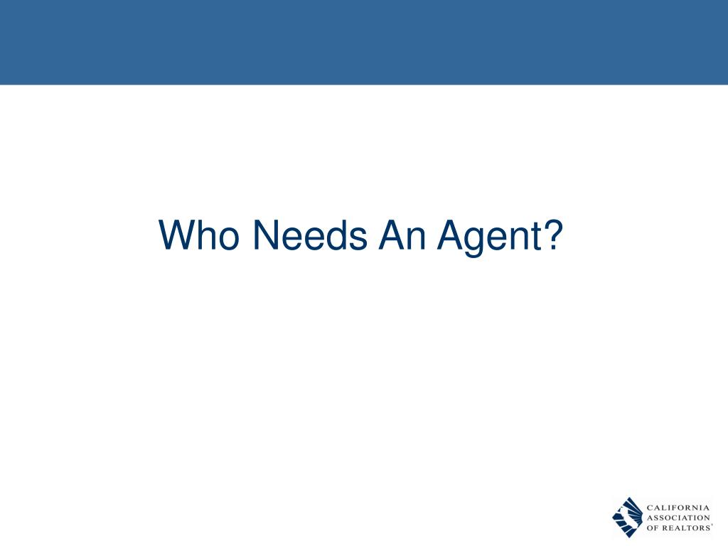 Who Needs An Agent?