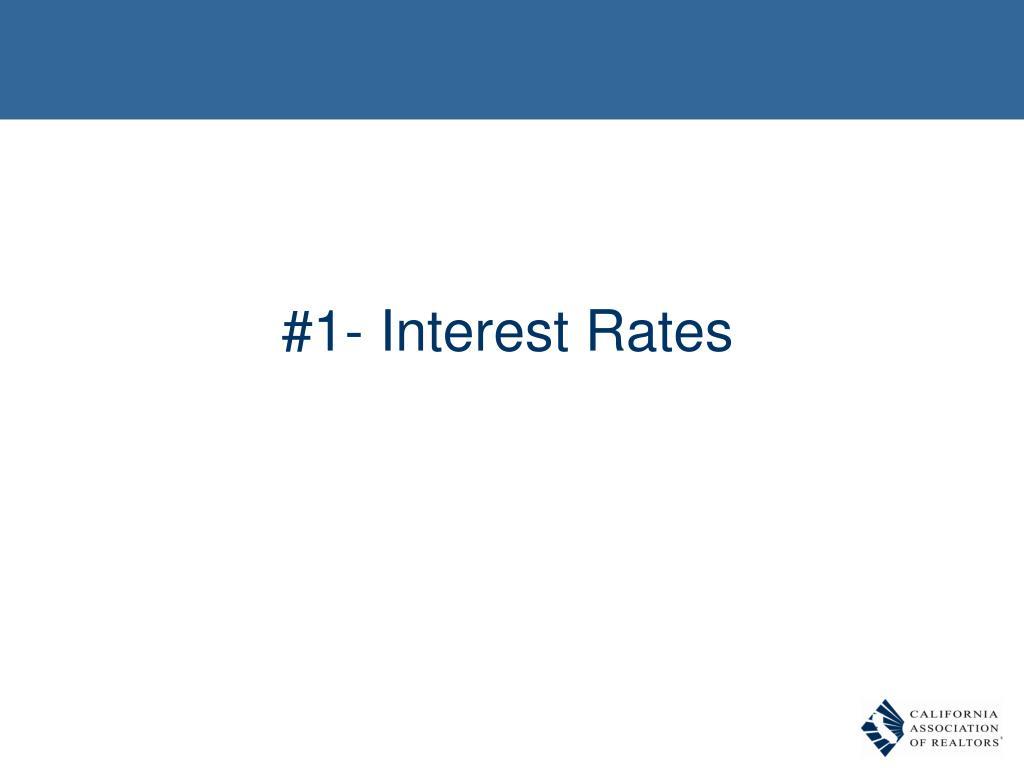 #1- Interest Rates
