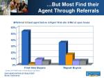 but most find their agent through referrals