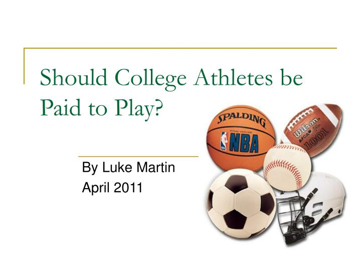 college athletes should they be paid essay