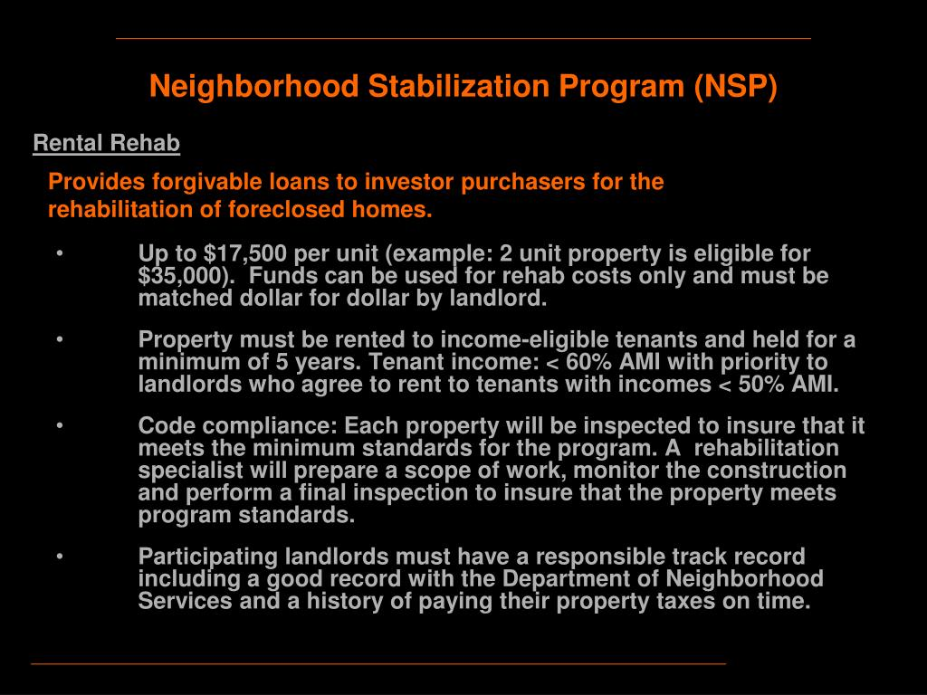 Up to $17,500 per unit (example: 2 unit property is eligible for $35,000).  Funds can be used for rehab costs only and must be matched dollar for dollar by landlord.