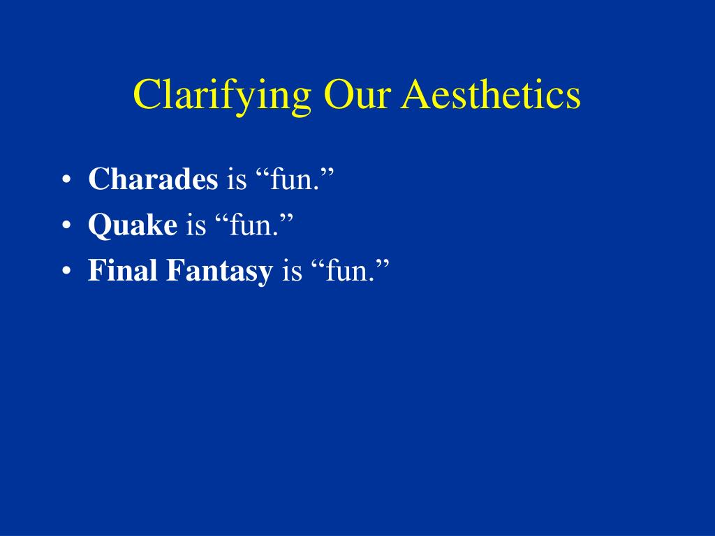 Clarifying Our Aesthetics