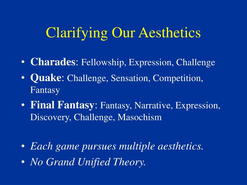 Clarifying Our Aesthetics