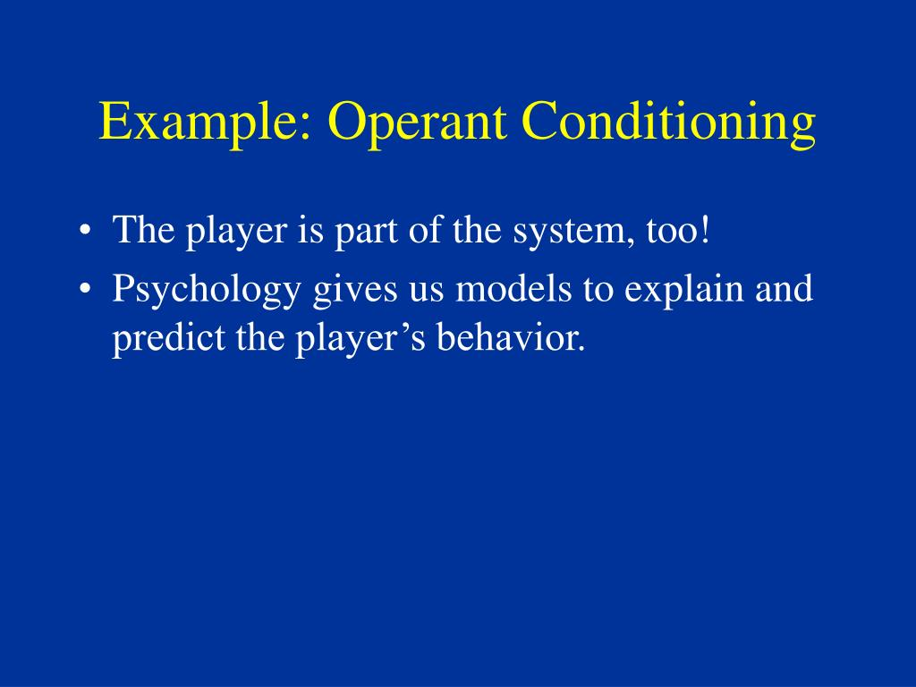 Example: Operant Conditioning