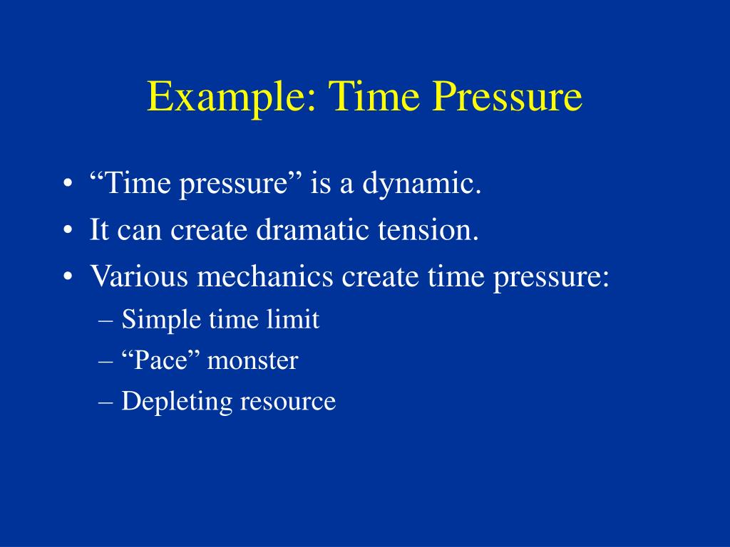 Example: Time Pressure