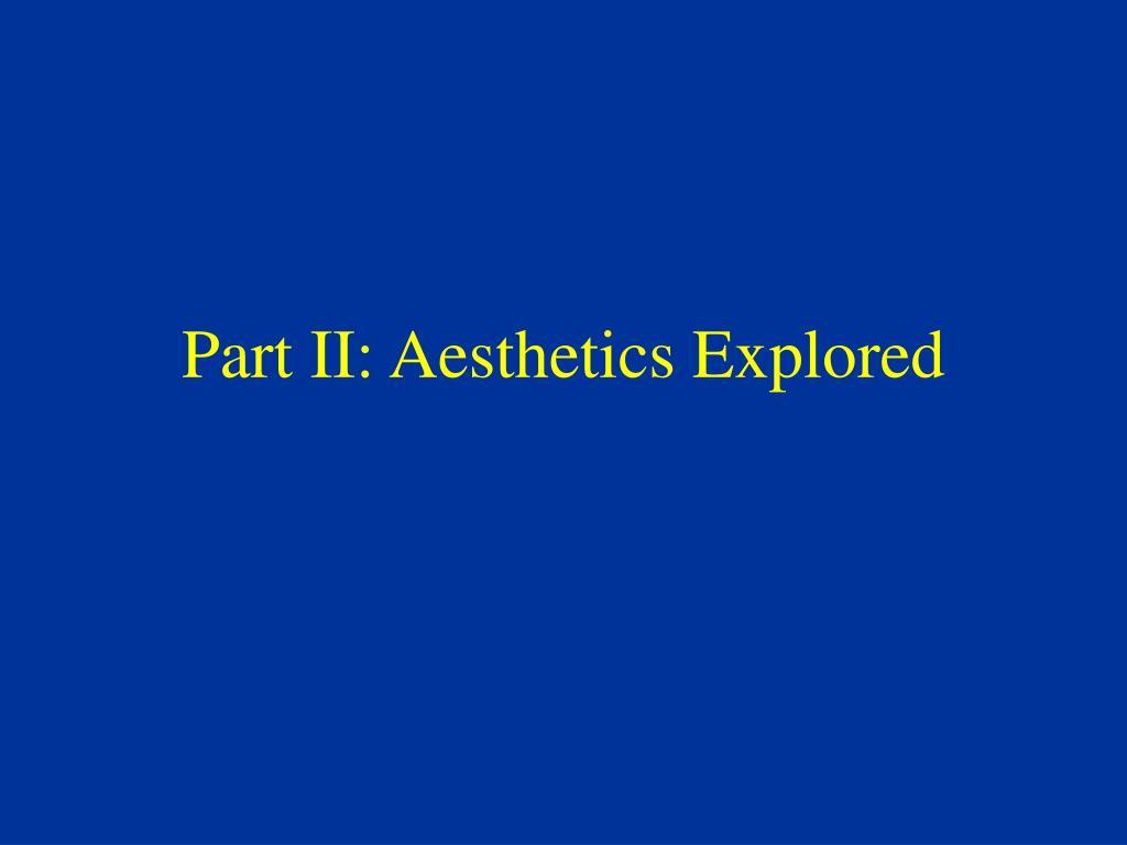 Part II: Aesthetics Explored