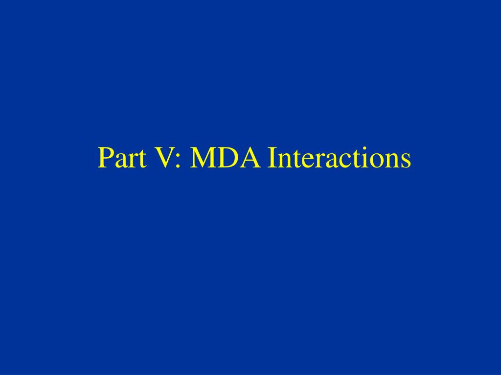 Part V: MDA Interactions