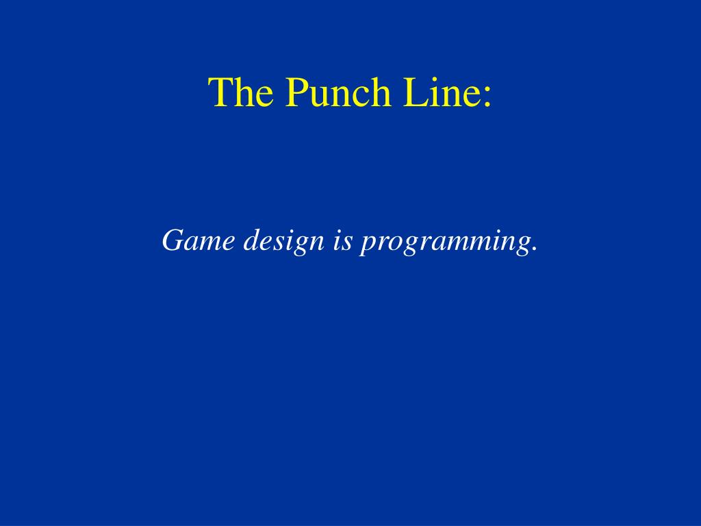 The Punch Line: