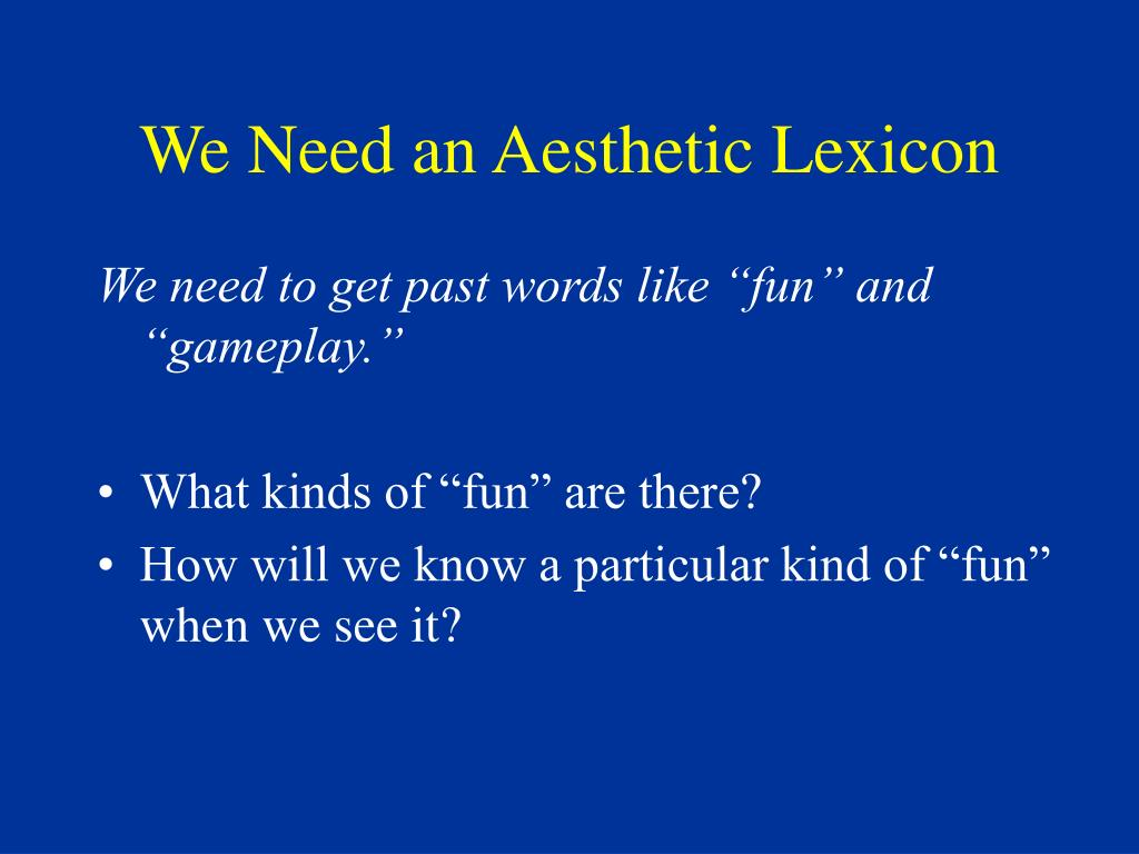 We Need an Aesthetic Lexicon